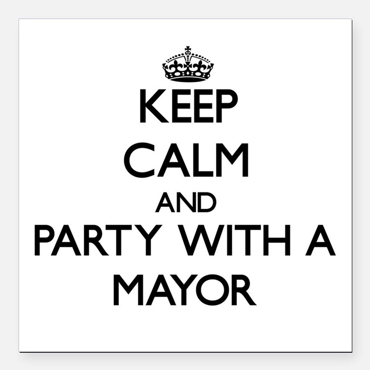 Keep Calm and Party With a Mayor Square Car Magnet