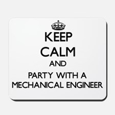Keep Calm and Party With a Mechanical Engineer Mou