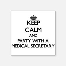 Keep Calm and Party With a Medical Secretary Stick