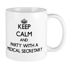 Keep Calm and Party With a Medical Secretary Mugs