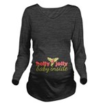 Holly Jolly Baby Inside Long Sleeve Maternity T-Sh