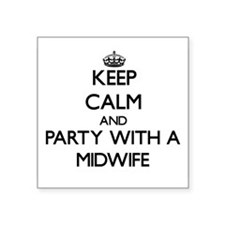 Keep Calm and Party With a Midwife Sticker