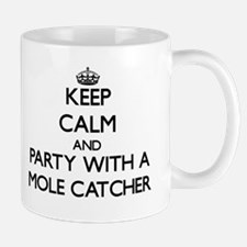 Keep Calm and Party With a Mole Catcher Mugs