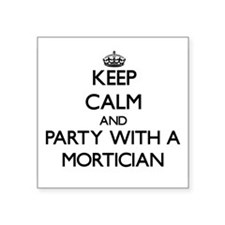 Keep Calm and Party With a Mortician Sticker