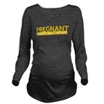 Pregnant Whats Your Excuse Long Sleeve Maternity T