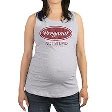 Pregnant Not Stupid Maternity Tank Top