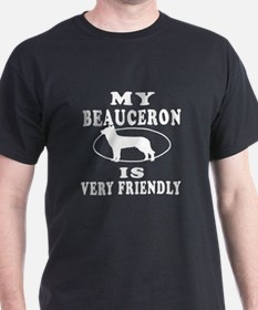 My Beauceron Is Very Friendly T-Shirt