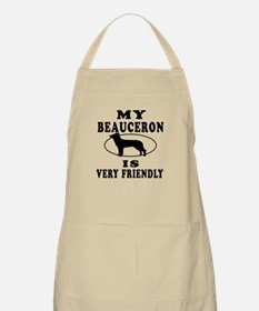 My Beauceron Is Very Friendly Apron