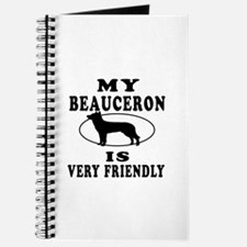 My Beauceron Is Very Friendly Journal