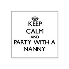 Keep Calm and Party With a Nanny Sticker