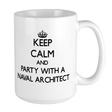 Keep Calm and Party With a Naval Architect Mugs