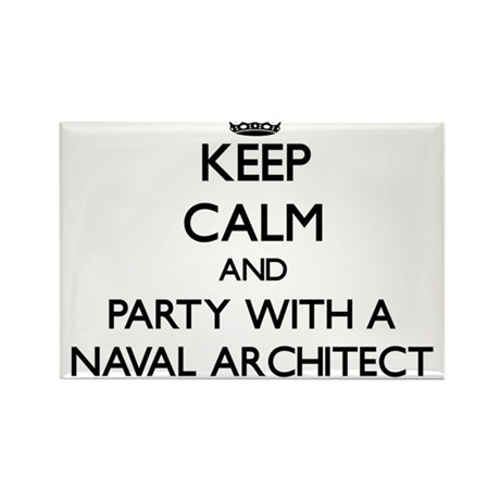 Keep Calm and Party With a Naval Architect Magnets