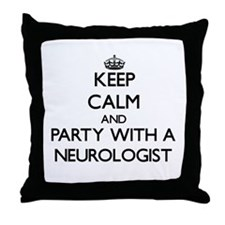Keep Calm and Party With a Neurologist Throw Pillo