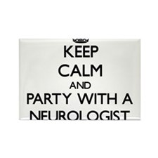 Keep Calm and Party With a Neurologist Magnets