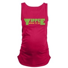 Yippee Mom to Be Maternity Tank Top