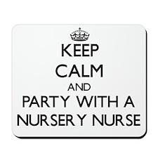 Keep Calm and Party With a Nursery Nurse Mousepad