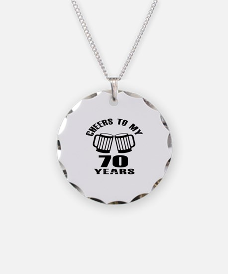 Cheers To My 70 Years Birthd Necklace Circle Charm