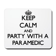 Keep Calm and Party With a Paramedic Mousepad