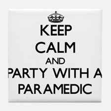 Keep Calm and Party With a Paramedic Tile Coaster
