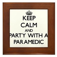 Keep Calm and Party With a Paramedic Framed Tile