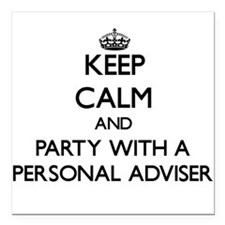 Keep Calm and Party With a Personal Adviser Square