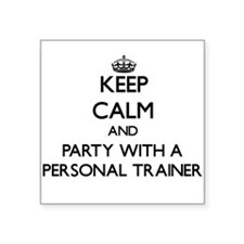 Keep Calm and Party With a Personal Trainer Sticke