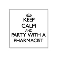 Keep Calm and Party With a Pharmacist Sticker