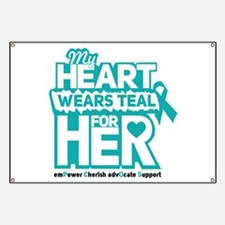 My heart wears teal for her - Teal Black Banner