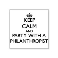 Keep Calm and Party With a Philanthropist Sticker