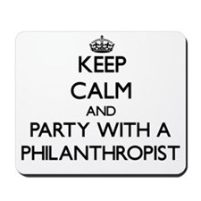 Keep Calm and Party With a Philanthropist Mousepad