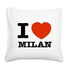 I love milan Square Canvas Pillow