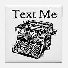Text Me-Typewriter-1 Tile Coaster