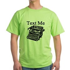 Text Me-Typewriter-1 T-Shirt