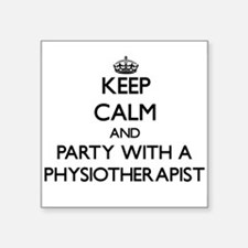 Keep Calm and Party With a Physiotherapist Sticker