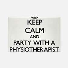 Keep Calm and Party With a Physiotherapist Magnets