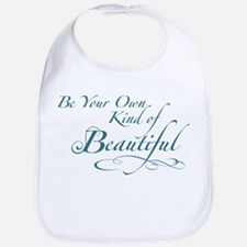 Be Your Own Kind of Beautiful Bib
