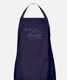 Be Your Own Kind of Beautiful Apron (dark)