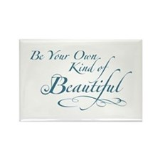 Be Your Own Kind of Beautiful Rectangle Magnet