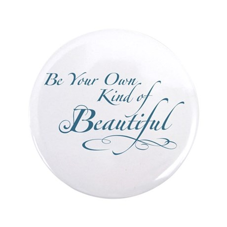 """Be Your Own Kind of Beautiful 3.5"""" Button (100 pac"""