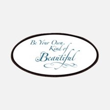 Be Your Own Kind of Beautiful Patches