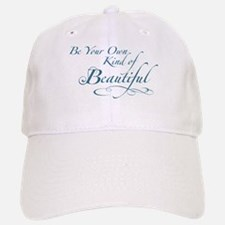 Be Your Own Kind of Beautiful Baseball Baseball Cap