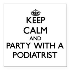 Keep Calm and Party With a Podiatrist Square Car M