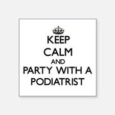 Keep Calm and Party With a Podiatrist Sticker