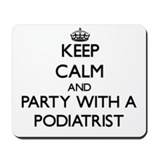 Keep Calm and Party With a Podiatrist Mousepad