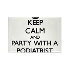 Keep Calm and Party With a Podiatrist Magnets
