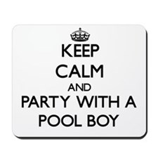 Keep Calm and Party With a Pool Boy Mousepad