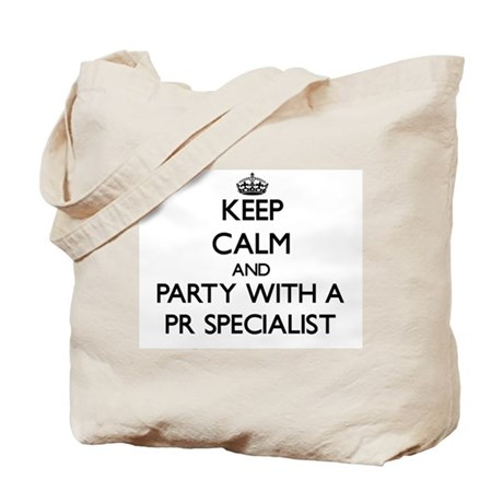 Keep Calm and Party With a Pr Specialist Tote Bag