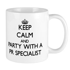Keep Calm and Party With a Pr Specialist Mugs