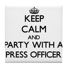 Keep Calm and Party With a Press Officer Tile Coas