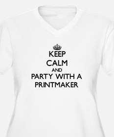 Keep Calm and Party With a Printmaker Plus Size T-